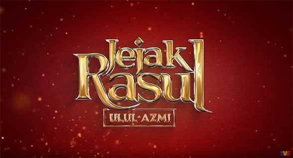 Jejak Rasul Ulul Azmi 2019 di TV3