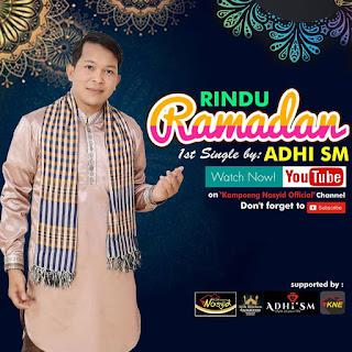 Rindu Ramadhan, Lagu Syahdu Adhi SM dari Kampoeng Nasyid