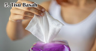Tisu Basah adalah benda yang wajib kamu bawa selama new normal