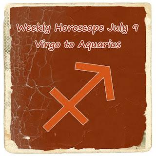 Weekly Horoscope July 9 Virgo, Libra, Scorpio, Sagittarius, Capricorn, Aquarius