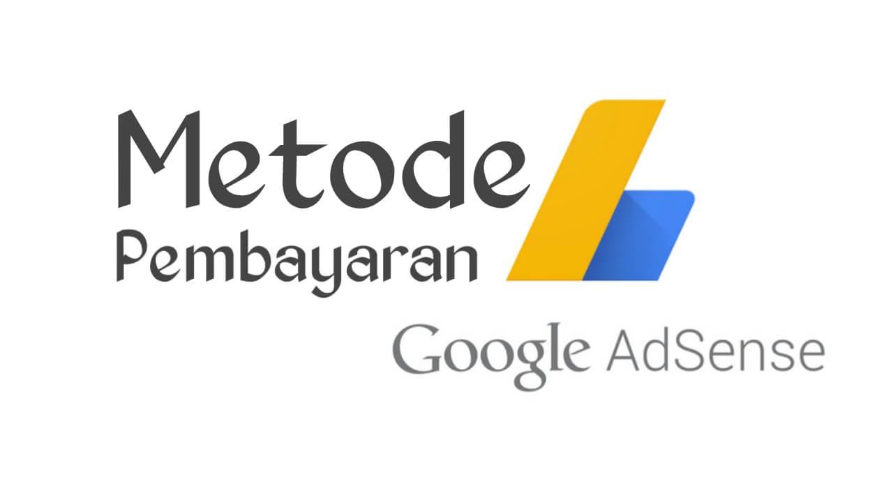 Cara memilih metode pembayaran google AdSense