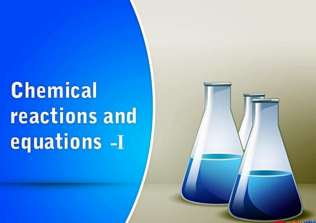 Chemical Reactions and Equations- I