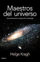 Maestros del universo Conversaciones con los cosmólogos del pasado