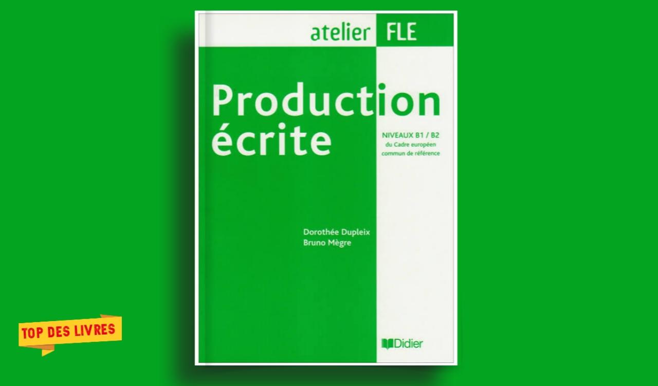 Télécharger : Production écrite. Niveaux B1-B2 en pdf