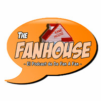 The Fanhouse Cap.07: Especial Mangafest 2013