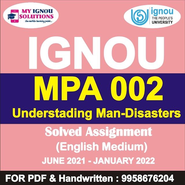 MPA 002 Understading Man-Disasters Solved Assignment 2021-22