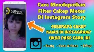 Cara Mendapatkan Filter Cakep Meter Di Instagram Story