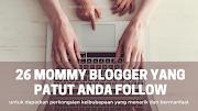 26 Mommy Blogger Malaysia Paling Best Untuk Tahun 2021