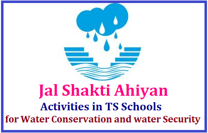 TS Schools 2019 Jal Shakti Ahiyan Activities for Water Conservation and water Security/2019/07/jal-shakti-abhiyan-activities-in-ts-schools-for-water-conservation-and-water-security-download-posters-and -slogans.html