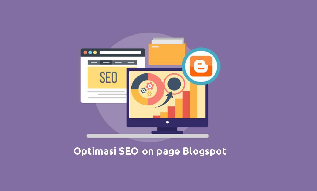 Cara Optimasi SEO Blogspot Lengkap 100% Praktik Bukan Asumsi