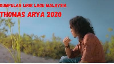 Kumpulan Lirik Lagu Malaysia Thomas Arya 2020