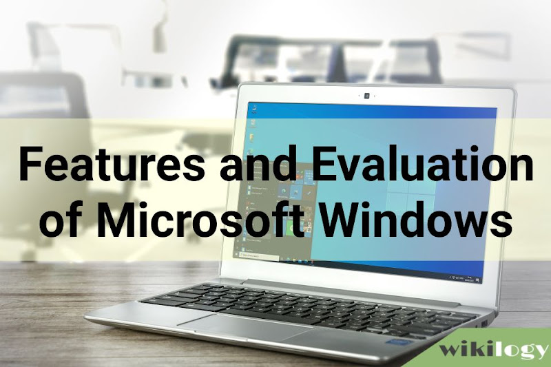 Features and Evolution of Microsoft Windows