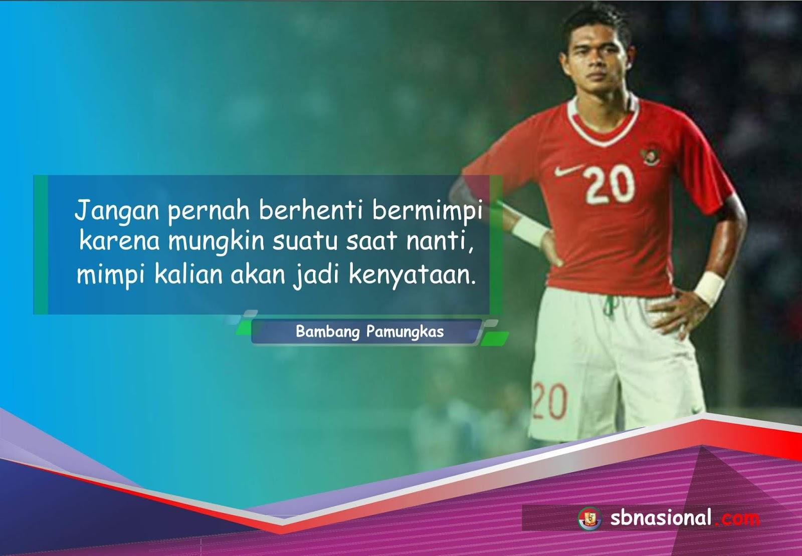 Motivasi Dari Bepe 20 - SBNasional.com