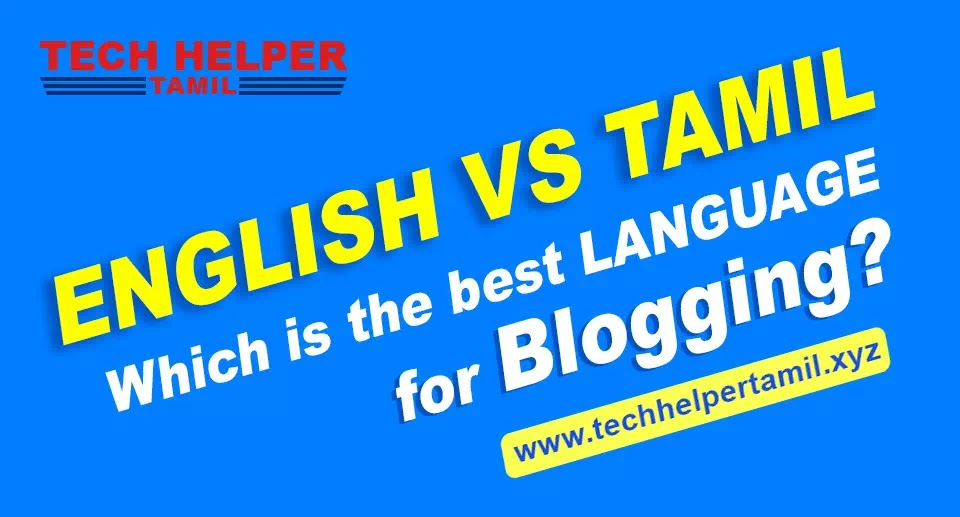 Which is the Best Language for Blogging Tamil or English