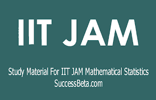 Study Material For IIT JAM Mathematical Statistics