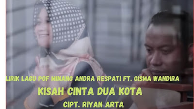 Lirik Lagu Andra Respati Ft. Gisma Wandira - Kisah Cinta Dua Kota