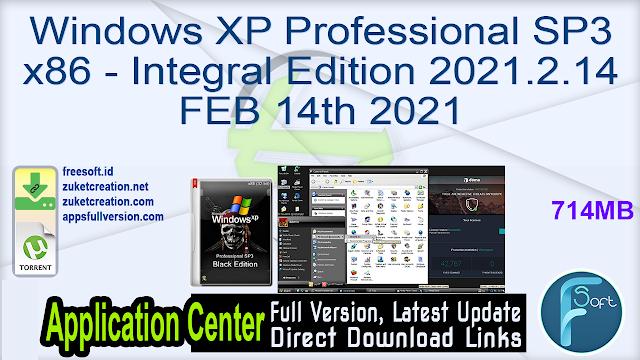 Windows XP Professional SP3 x86 – Integral Edition 2021.2.14 FEB 14th 2021