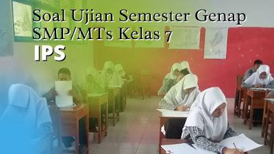 Soal Ujian Sekolah SMP Kelas 7 IPS Semester Genap 2021