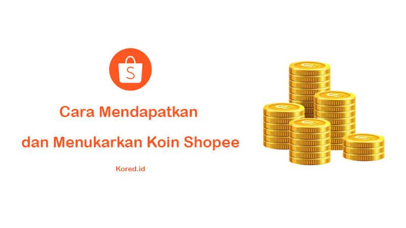 Cara Mendapatkan dan Menukarkan Koin Shopee