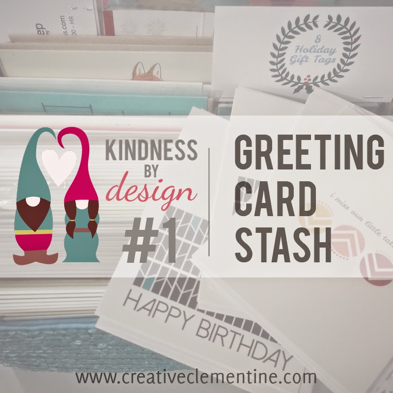 Greeting Card Stash {Kindness by Design: Planning towards a kinder life. Blog series via CreativeClementine.com}