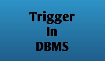 Trigger In DBMS in hindi - ट्रिगर क्या है