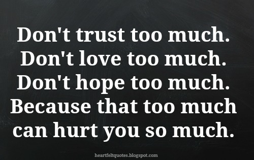 100 Really Powerful Don T Love Too Much Quotes