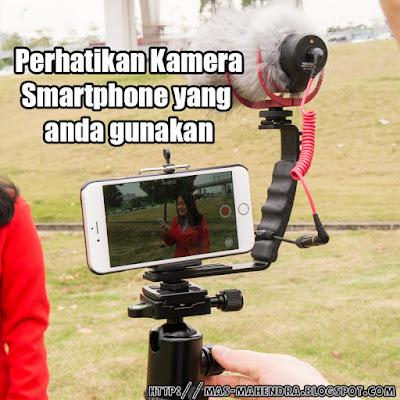 Perhatikan kamera Smartphone yang anda gunakan