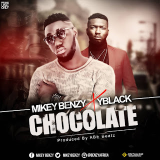 """Mikey Benzy Is Set To Release New Single Which Features Y.Blaq Dubbed """"Chocolate"""" (Check Date)"""