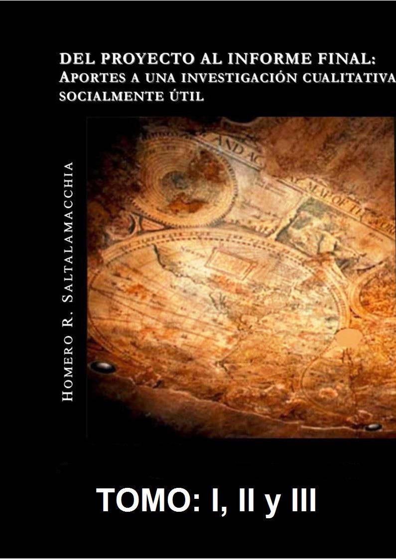 Del proyecto al informe final – Homero Rodolfo Saltalamacchia [3 Tomos]