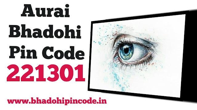 Aurai Bhadohi Pin Code