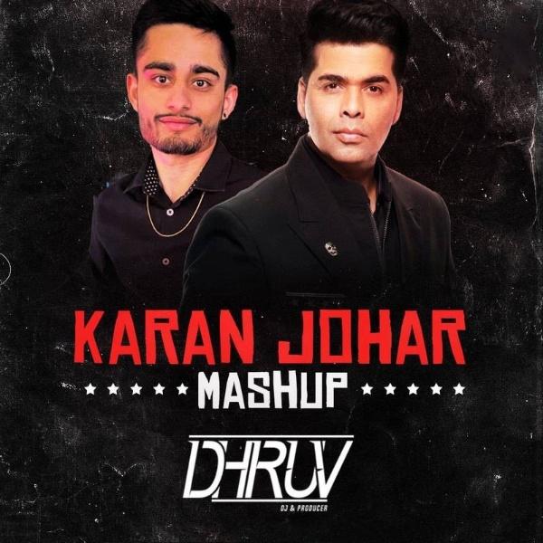 Karan Johar Mashup - DJ Dhruv