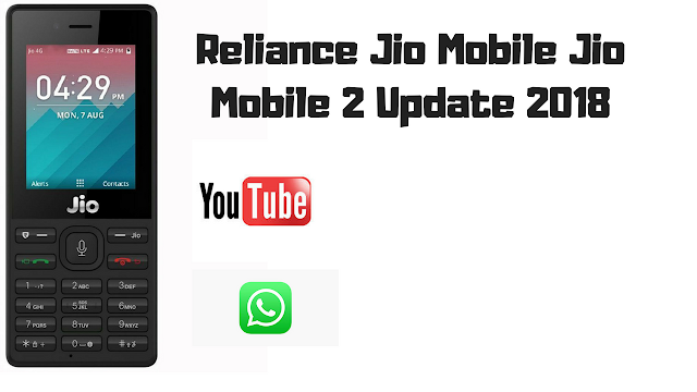 Reliance Jio Mobile Jio Mobile 2 Update 2018