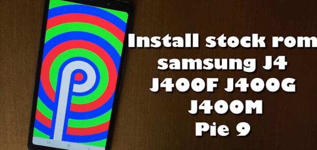 How to Install Stock Rom Samsung Galaxy J4 Pie 9 using odin