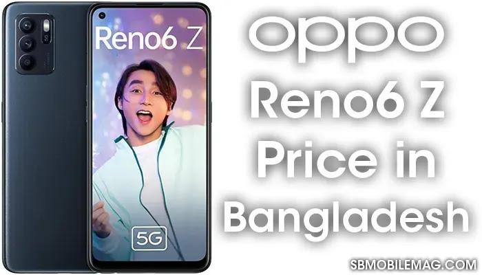 Oppo Reno6 Z, Oppo Reno6 Z Price, Oppo Reno6 Z Price in Bangladesh