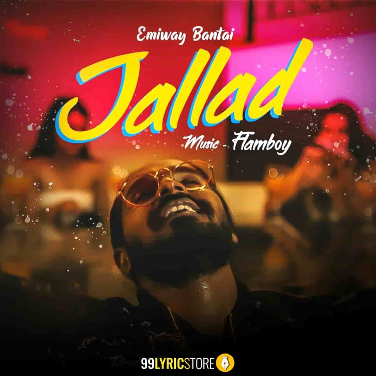 Jallad Hip hop song lyrics sung by Emiway Bantai
