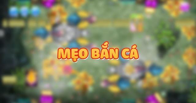 [HOT] - Bingo Club Chia Sẻ Thủ Thuật Bắn Cá Online 2021