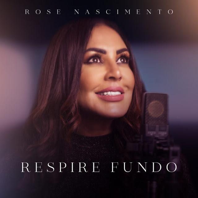 """Rose Nascimento e o seu novo single, """"Respire Fundo"""""""