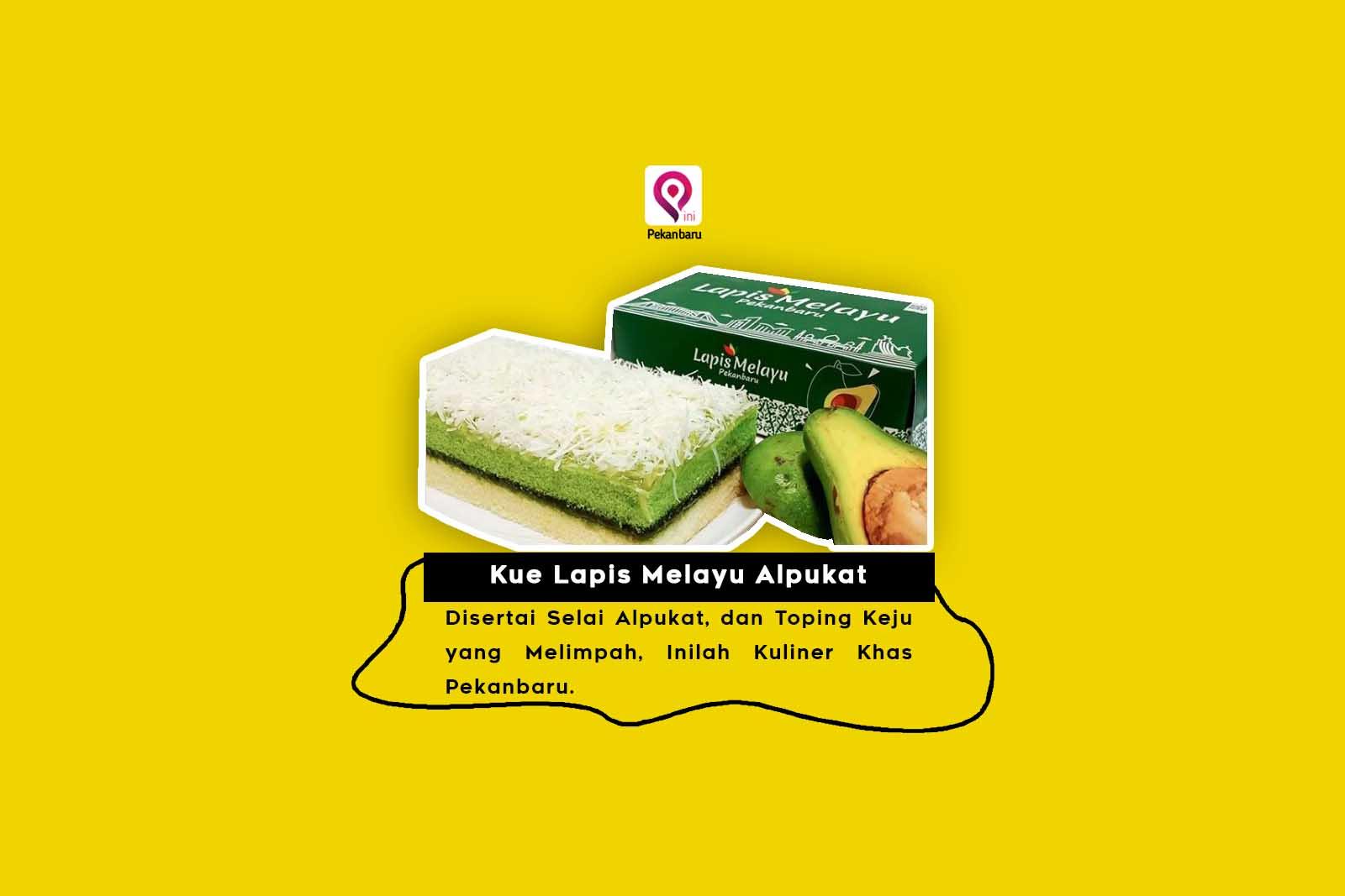 Kue Lapis Melayu Alpukat Disertai Selai, dan Toping Keju Kuliner Khas Pekanbaru