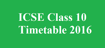 ICSE Class 10 Timetable 2016