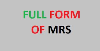 MRS Top 10 Demanding Full Forms