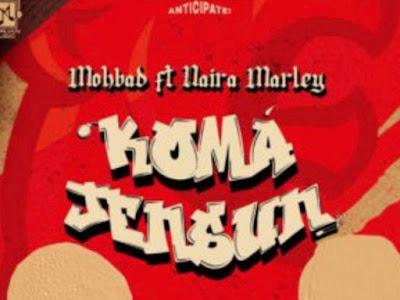MUSIC: Mohbad ft Naira Marley – Koma Jensun