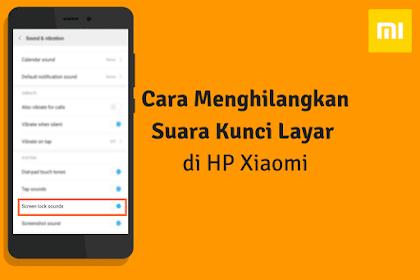 Cara Menghilangkan Suara Saat Mengunci Layar di HP Xiaomi
