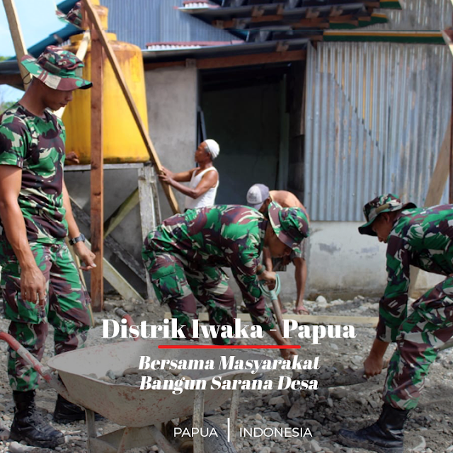 TNI Bersama Rakyat Bangun Sarana Desa di Distrik Iwaka - Papua