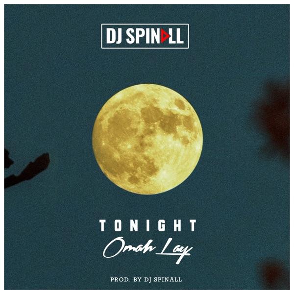 "DJ Spinall x Omah Lay – ""Tonight"" #Arewapublisize"