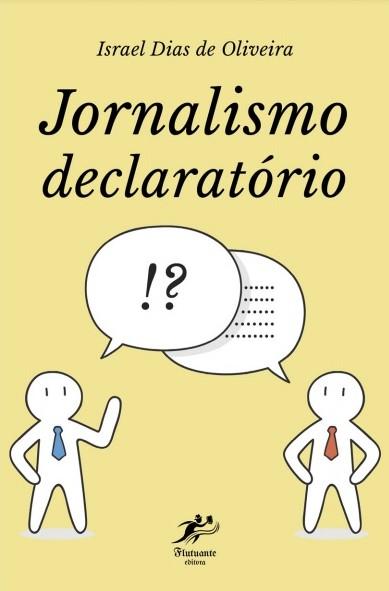 Jornalismo declaratório: você pratica?