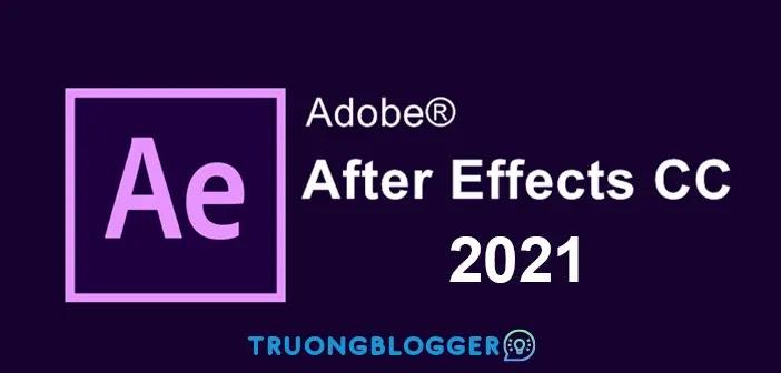 Tải về Adobe After Effects CC 2021 - Hướng dẫn cài đặt chi tiết