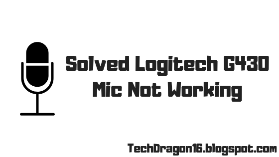 Logitech G430 Mic Not Working Solved