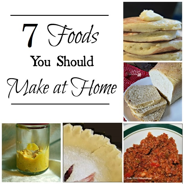 You can - and should - make these 7 foods at home. Skip the additives and preservatives, and save money too.