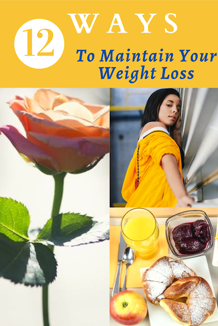12 Ways To Maintain Your Weight Loss