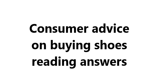 Consumer advice on buying shoes reading answers